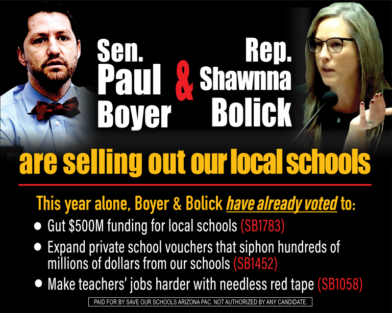 State Senator Paul Boyer and State Representative Shawnna Bolick are selling out our local schools. This year alone, Boyer and Bolick have already voted to: Gut $500M funding for local public schools (SB1783); Expand private school vouchers that siphon hundreds of millions of dollars from our schools (SB1452) Make teachers' jobs harder with needless red tape (SB1058)